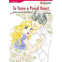 To Tame A Proud Heart: Harlequin comics (English Edition)