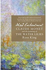 Mad Enchantment: Claude Monet and the Painting of the Water Lilies Paperback