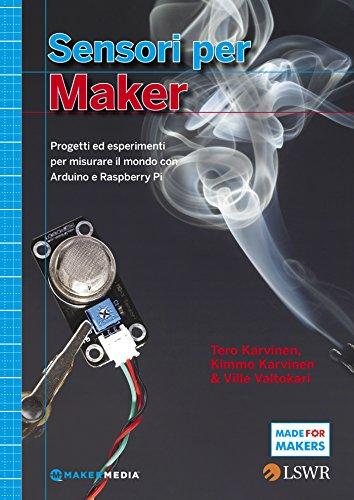 sensori-per-maker-progetti-ed-esperimenti-per-misurare-il-mondo-con-arduino-e-raspberry-pi