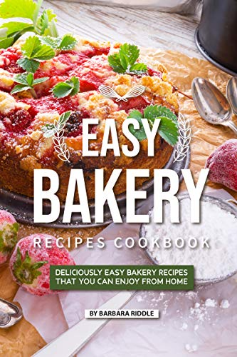 Easy Bakery Recipes Cookbook: Deliciously Easy Bakery Recipes that You Can Enjoy from Home (English Edition) Gingerbread Cookie Pan