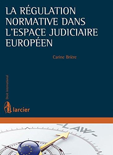 La régulation normative dans l'espace judiciaire européen