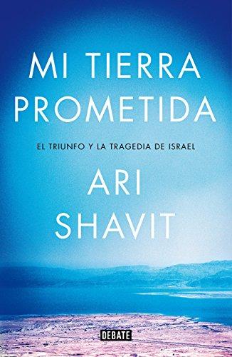 Mi tierra prometida por Ari Shavit
