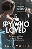 By Clare Mulley - The Spy Who Loved: The secrets and lives of Christine Granville, Britain's first special agent of World War II