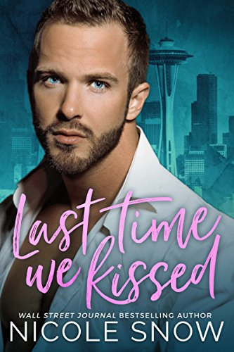 Last Time We Kissed: A Second Chance Romance