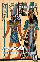 Fräulein Schmidt und das Geheimnis der Pyramiden
