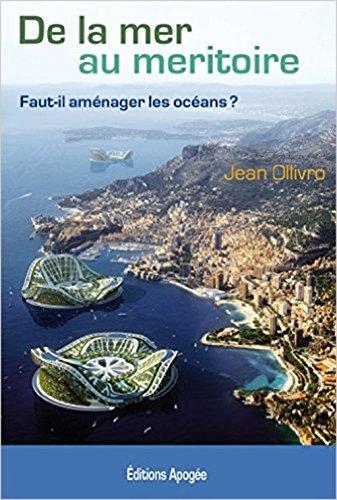 De la mer au meritoire. Faut-il aménager les océans ? par Jean Ollivro