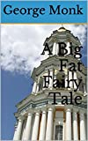 A Big Fat Fairy Tale by George Monk (Big Fat Fairy Tales Book 1) (English Edition)