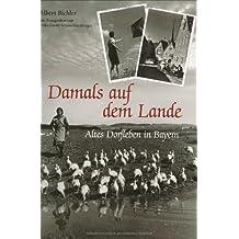 Damals auf dem Land by Albert Bichler (2007-09-05)