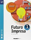 Futuro impresa. Per le Scuole superiori. Con e-book. Con espansione online: 1
