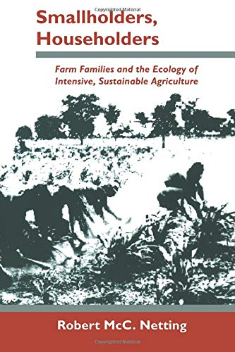 Smallholders, Householders: Farm Families and the Ecology of Intensive, Sustainable Agriculture por Robert Netting
