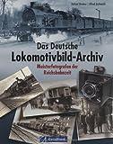 Das Deutsche Lokomotivbild-Archiv (GeraMond) - A. B. Gottwaldt, H. Brinker
