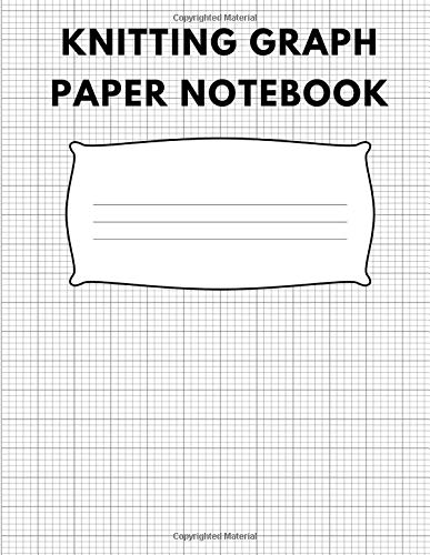 Knitting Graph Paper Notebook: Knitter's Graph Paper Journal | 4:5 Ratio | 100 pages | Letter Format 8.5