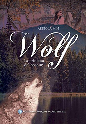 Wolf, la princesa del bosque eBook: Miriam Natalin Arriola: Amazon ...
