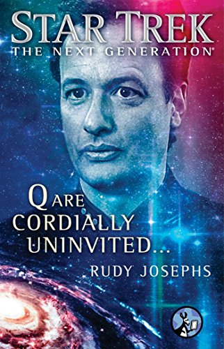 Q are Cordially Uninvited... (Star Trek: The Next Generation) (English Edition) -