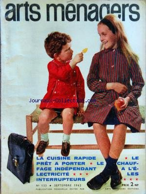 ARTS MENAGERS [No 153] du 01/09/1962 - LA CUISINE RAPIDE - LE PRET-A-PORTER - LE CHAUFFAGE INDEPENDANT A L'ELECTRICITE - LES INTERRUPTEURS par Collectif