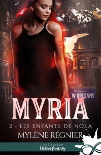 Les enfants de Nola: Myria, T2 par Mylène Régnier