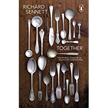Together: The Rituals, Pleasures and Politics of Cooperation by Richard Sennett (2013-08-01)