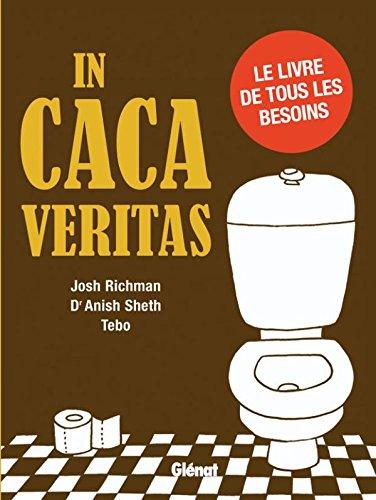 In caca veritas: Le livre de tous les besoins par Josh Richman