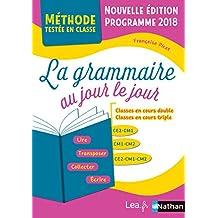 La Grammaire au jour le jour - CE2 - CM1 - CM2