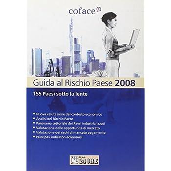 Guida Al Rischio Paese 2008. 155 Paesi Sotto La Lente