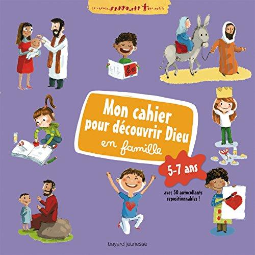 Mon cahier pour découvrir Dieu en famille 5-7 ans