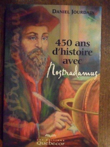 450 ans d'histoire avec Nostradamus par Daniel Jourdain