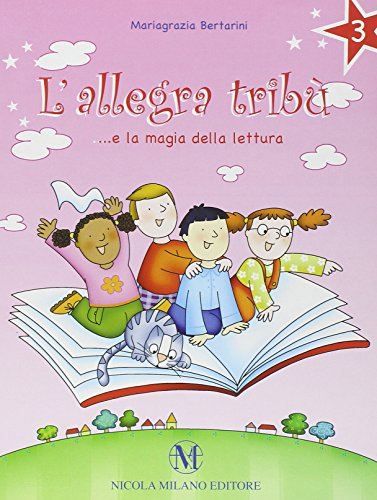 L'allegra tribù... e la magia della lettura. Per la Scuola elementare. Con espansione online: 3