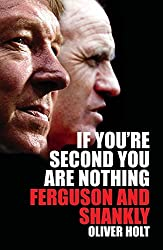 If You're Second You Are Nothing: Ferguson and Shankley