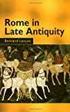 Rome in Late Antiquity: AD 313 - 604