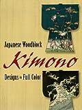 Image de Japanese Woodblock Kimono Designs in Full Color