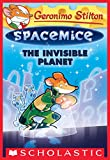 #5: The Invisible Planet (Geronimo Stilton Spacemice #12)
