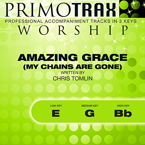 Amazing Grace - My Chains Are Gone (Medium Key G with Backing Vocals) [Performance Backing Track] (Key Chain Record)