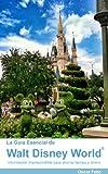 La Guía Esencial de Walt Disney World (Edición 2012)
