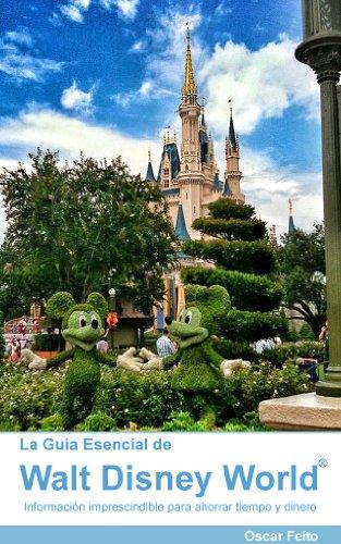 La Guía Esencial de Walt Disney World (Edición 2012) (Spanish Edition)