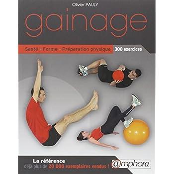 Gainage - Sante, Forme, Preparation Physique : 300 Exercices