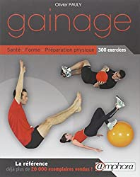Gainage - Sante, Forme, Preparation Physique : 300 Exercices