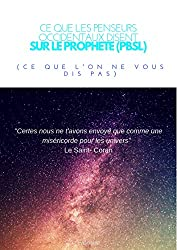 Ce que les penseurs occidentaux disent sur le Prophète (PBSL): (Et ce que l'on ne vous dis pas)
