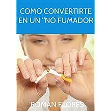 """""""Como convertirte en un """"no fumador"""""""