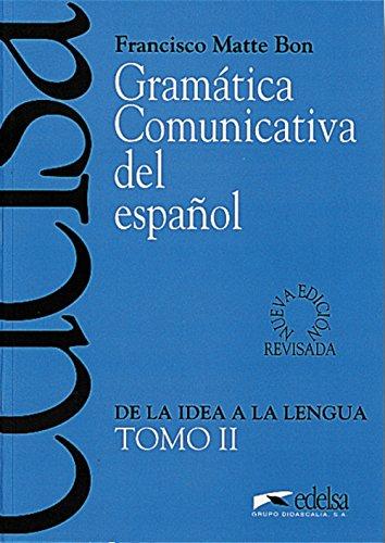 Descargar gratis Gramática comunicativa del español. per le scuole superiori: gramática comunicativa - tomo 2 (didáctica - jóvenes y adultos - gramática comunicativa) EPUB!