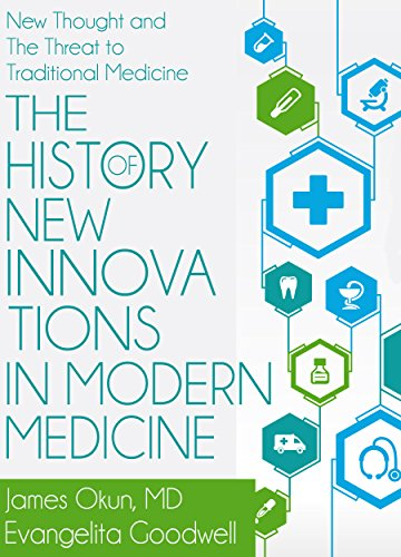 The History of New Innovations in Modern Medicine: New Thought and the Threat to Traditional Medicine (English Edition)
