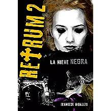 Retrum 2: La nieve negra (Libros digitales)