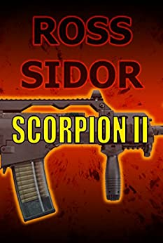 Scorpion II (scorpion series Book 3) (English Edition) di [Sidor, Ross]
