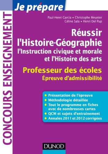 Réussir l'Histoire-Géographie, l'Instruction civique et morale - Professeur des écoles: Professeur des écoles. Epreuve d'admissibilité