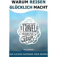 Reisen: Warum reisen glücklich macht: Travel Agency