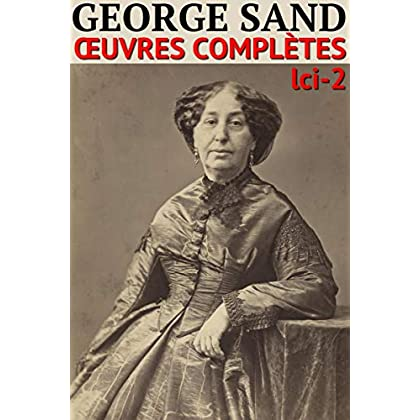 George Sand: Oeuvres complètes - N° 2 (lci-eBooks)