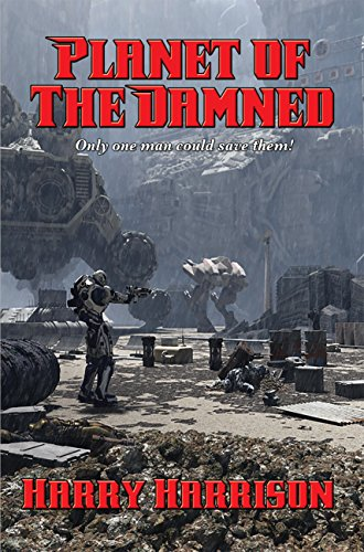 Planet of the Damned: With linked Table of Contents (English Edition)