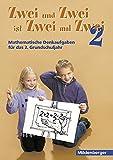 Zwei und Zwei ist Zwei mal Zwei: Denkaufgaben für die 2. Grundschulklasse