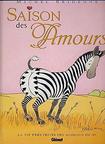 Saison des amours - Livre animé (La vie très privée des animaux en 3D)