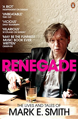 Renegade: The Lives and Tales of Mark E. Smith par Mark E. Smith