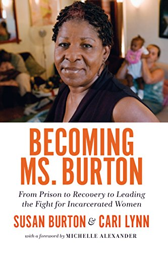 becoming-ms-burton-from-prison-to-recovery-to-leading-the-fight-for-incarcerated-women